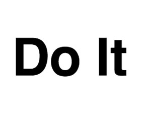 Just... Do It
